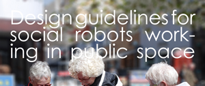 Master Thesis - Design guidelines for social robots working in public space